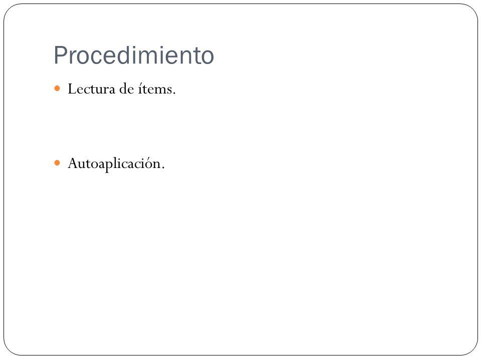 Procedimiento Lectura de ítems. Autoaplicación.