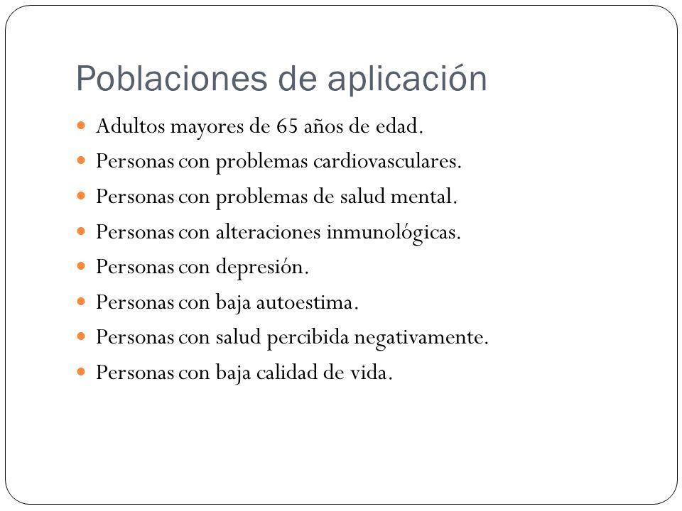 Poblaciones de aplicación Adultos mayores de 65 años de edad. Personas con problemas cardiovasculares. Personas con problemas de salud mental. Persona