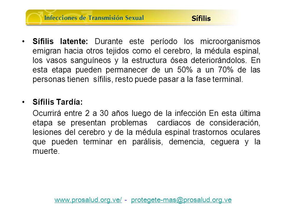 Sífilis latente: Durante este período los microorganismos emigran hacia otros tejidos como el cerebro, la médula espinal, los vasos sanguíneos y la es