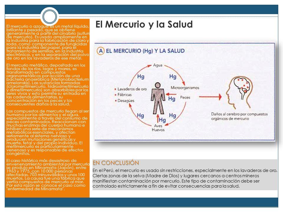 El Mercurio y la Salud El mercurio o azogue es un metal líquido, brillante y pesado, que se obtiene generalmente a partir del cinabrio (sulfuro de mercurio).