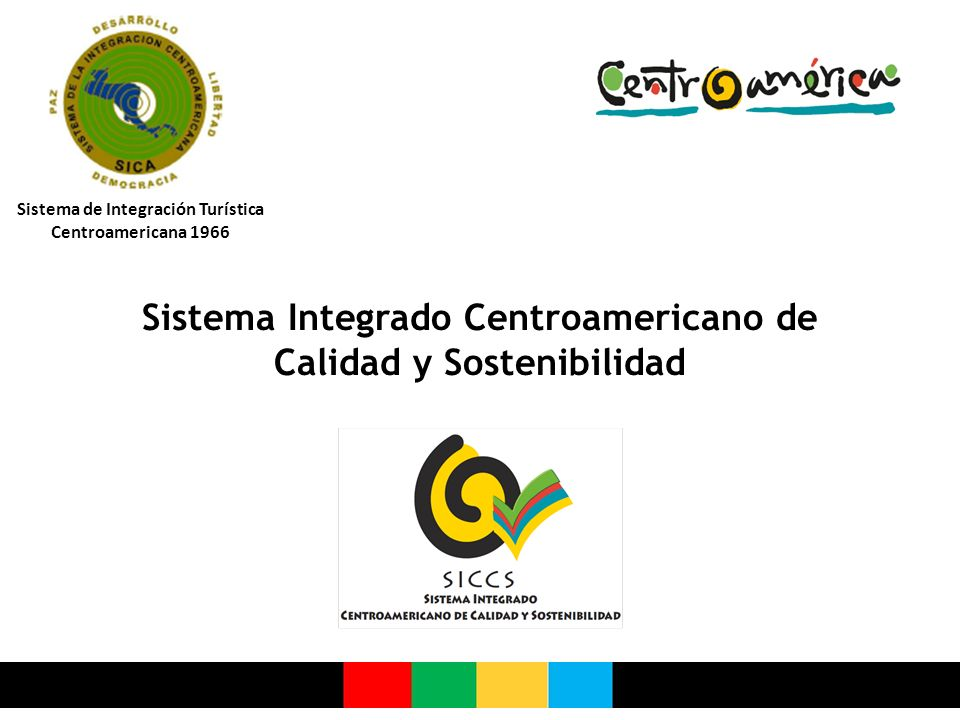 Sistema Integrado Centroamericano de Calidad y Sostenibilidad Sistema de Integración Turística Centroamericana 1966