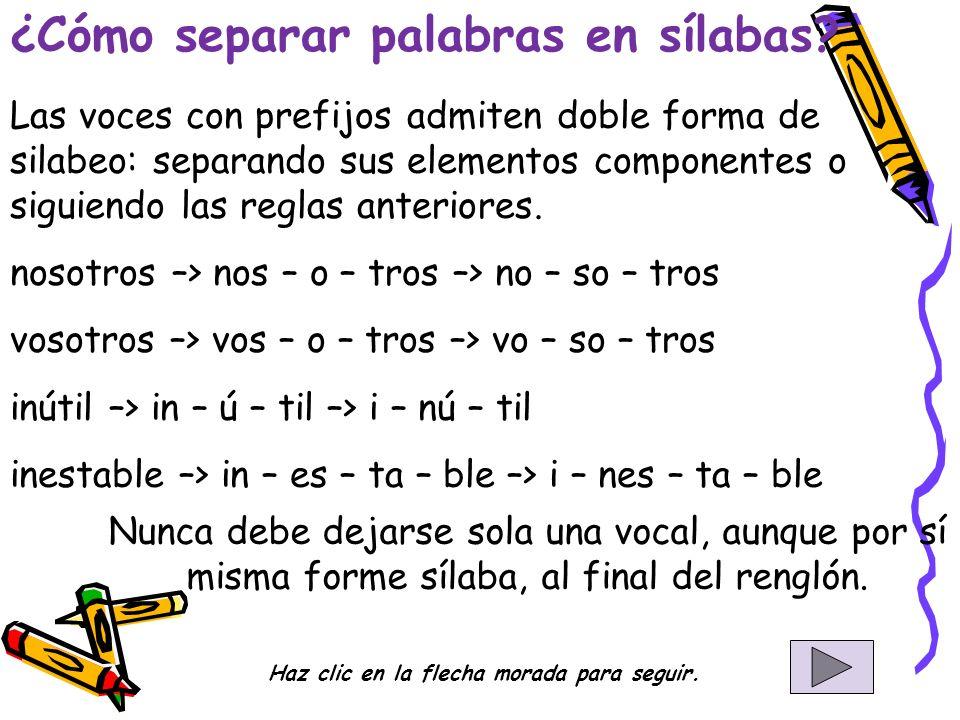 ¿Cómo separar palabras en sílabas. Haz clic en la flecha morada para seguir.
