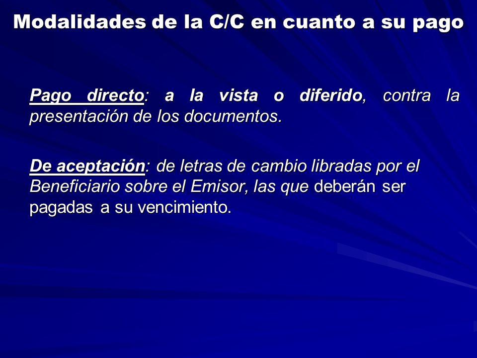Modalidades de la C/C en cuanto a su pago Pago directo: a la vista o diferido, contra la presentación de los documentos.