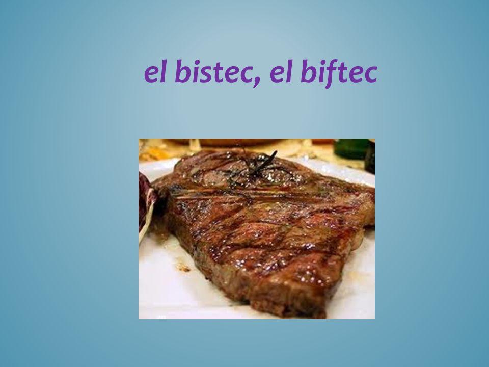 el bistec, el biftec