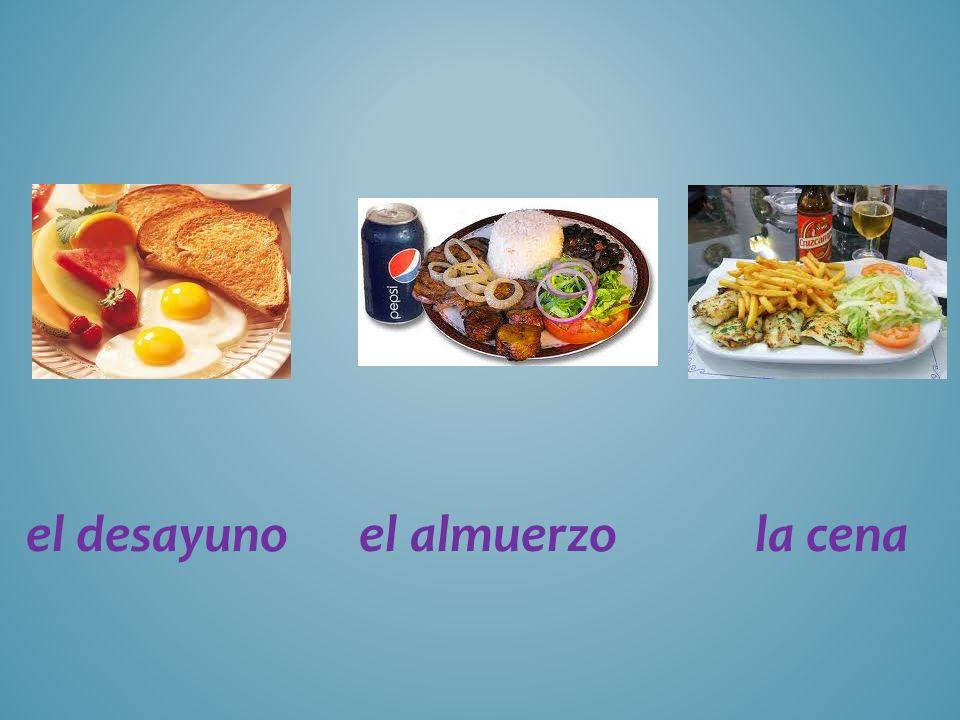 el desayuno el almuerzo la cena