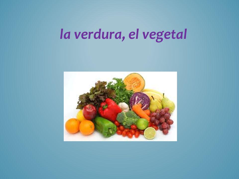 la verdura, el vegetal