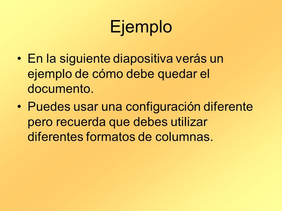 Ejemplo En la siguiente diapositiva verás un ejemplo de cómo debe quedar el documento.