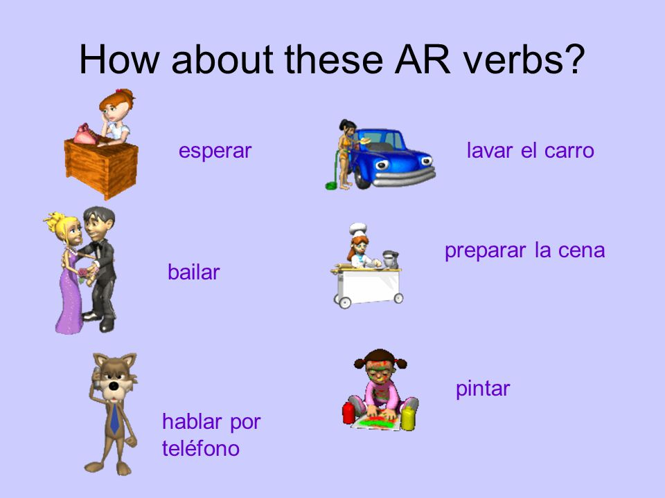 Can you name these AR verbs.