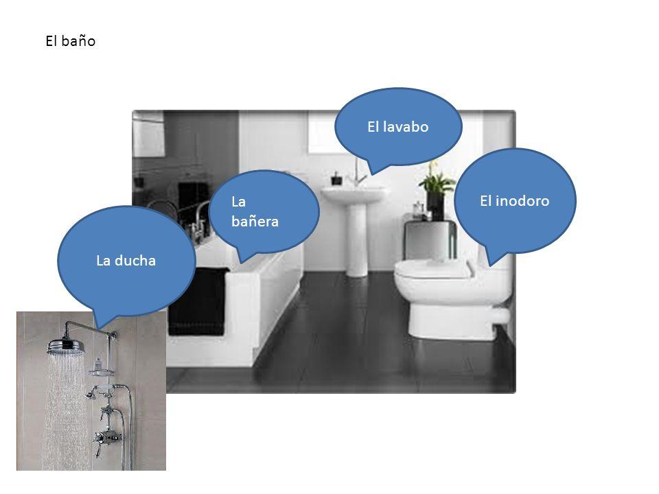 El baño En el baño hay… La bañera El lavabo El inodoro La ducha El baño