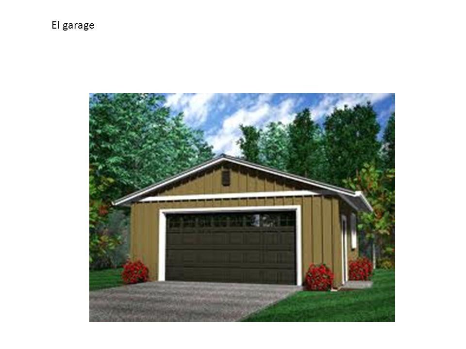 El garage En el garage hay… El garage