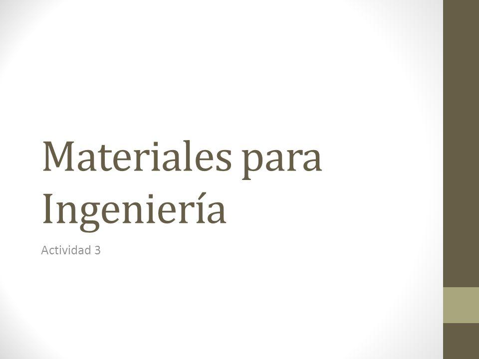 Materiales para Ingeniería Actividad 3