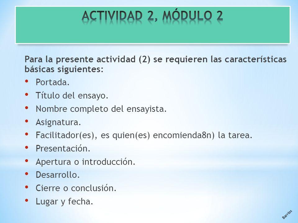 Barrios Para la presente actividad (2) se requieren las características básicas siguientes: Portada.