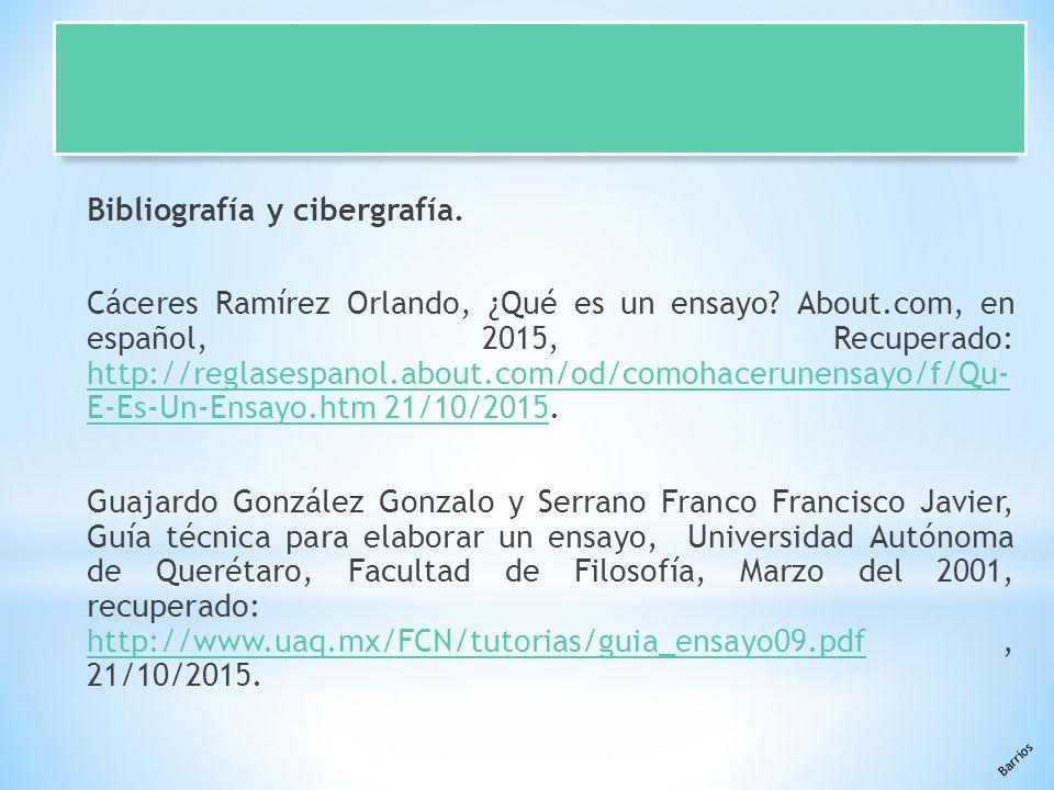 Barrios Bibliografía y cibergrafía. Cáceres Ramírez Orlando, ¿Qué es un ensayo.