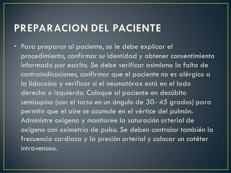 Para preparar al paciente, se le debe explicar el procedimiento, confirmar su identidad y obtener consentimiento informado por escrito.