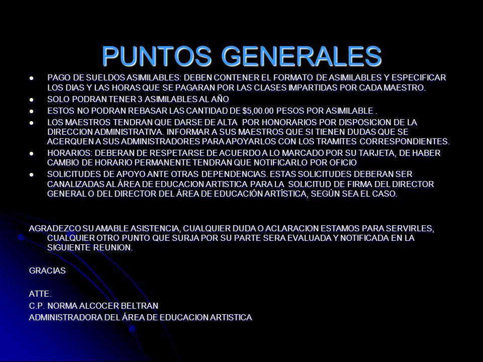 PUNTOS GENERALES PAGO DE SUELDOS ASIMILABLES: DEBEN CONTENER EL FORMATO DE ASIMILABLES Y ESPECIFICAR LOS DIAS Y LAS HORAS QUE SE PAGARAN POR LAS CLASES IMPARTIDAS POR CADA MAESTRO.