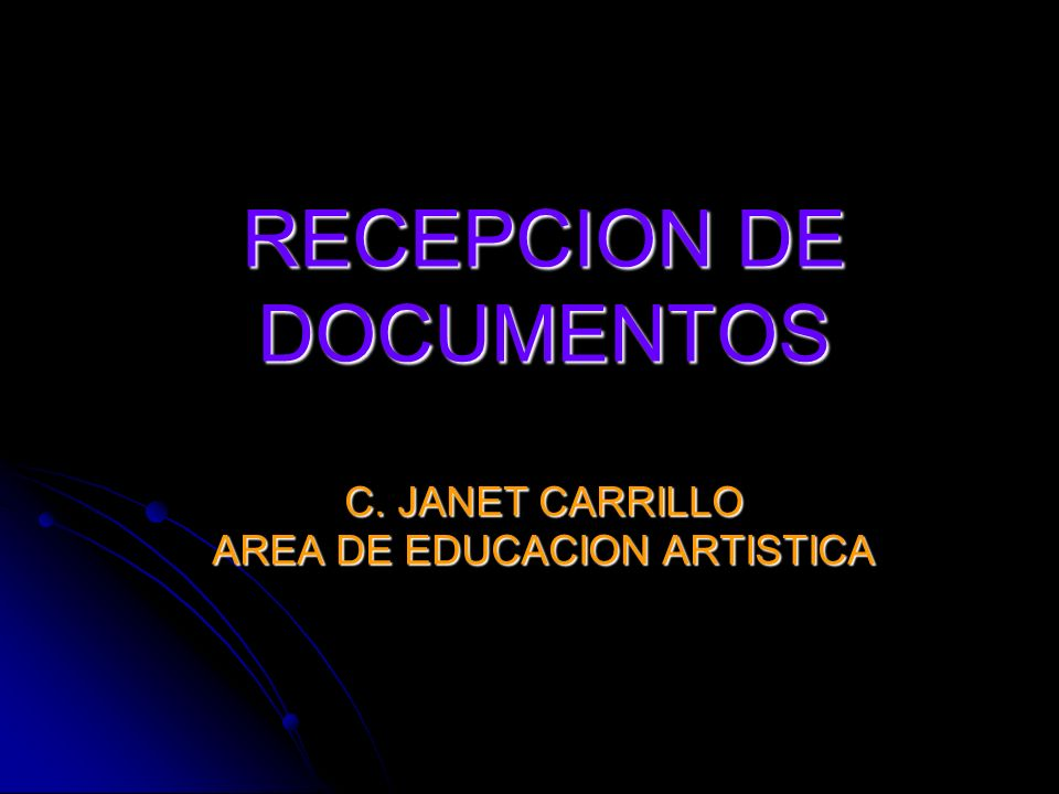 RECEPCION DE DOCUMENTOS C. JANET CARRILLO AREA DE EDUCACION ARTISTICA