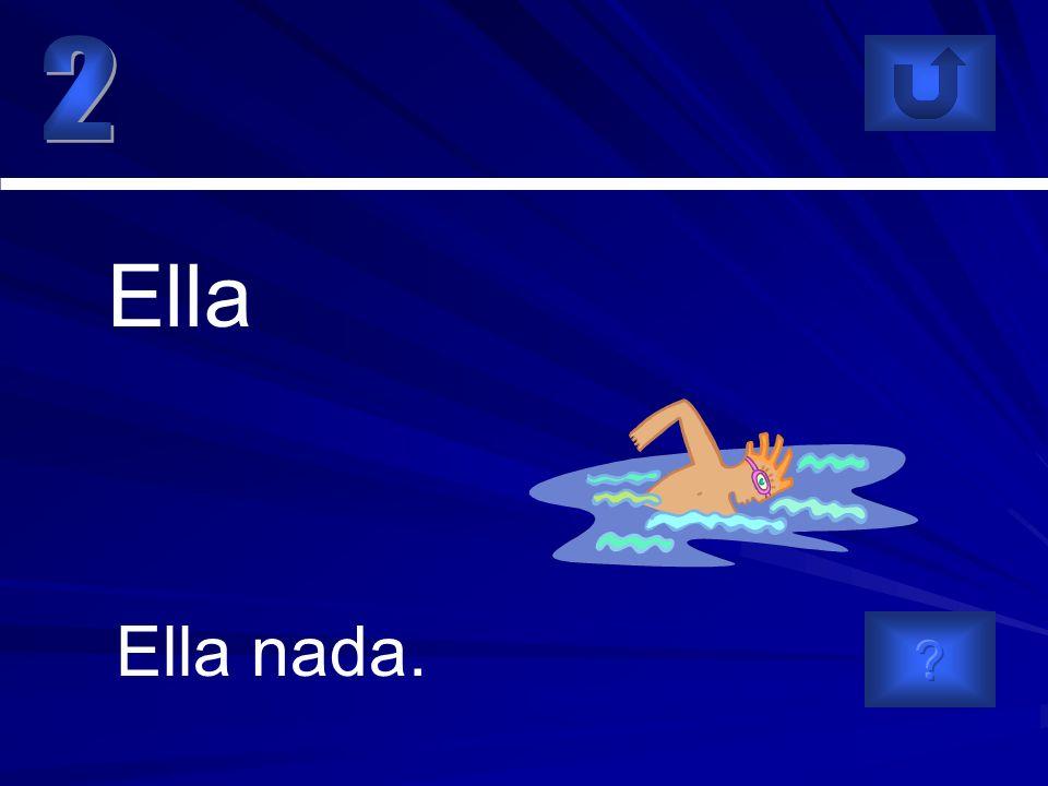 Ella nada. Ella