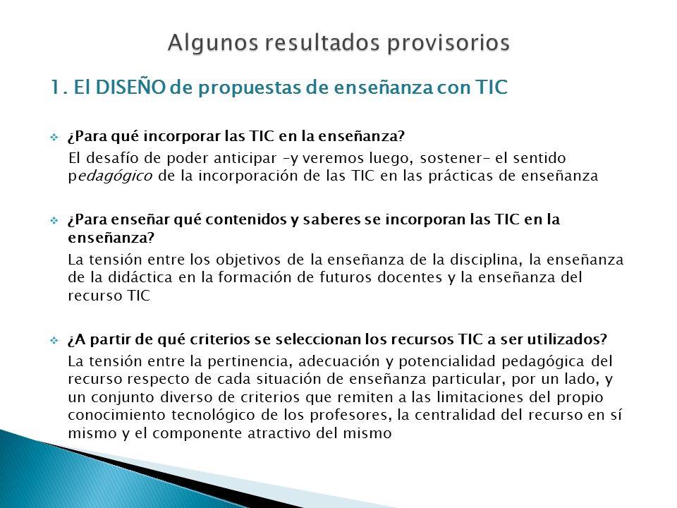 1. El DISEÑO de propuestas de enseñanza con TIC  ¿Para qué incorporar las TIC en la enseñanza.