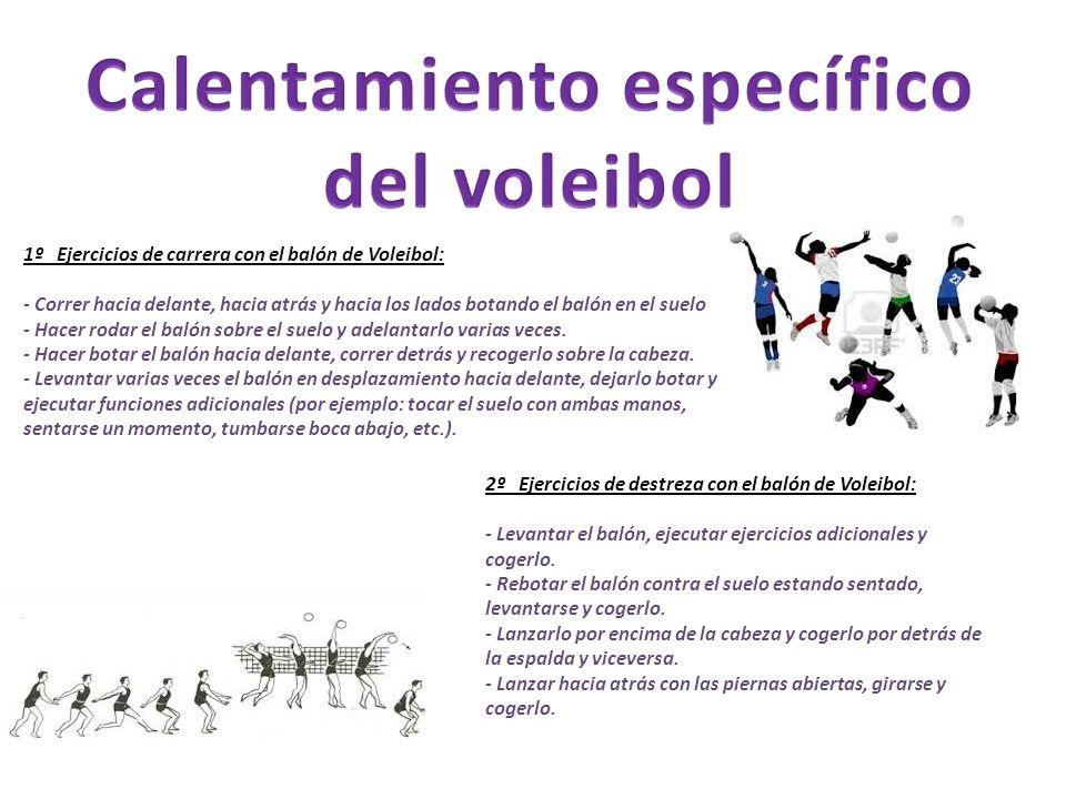 1º Ejercicios de carrera con el balón de Voleibol: - Correr hacia delante, hacia atrás y hacia los lados botando el balón en el suelo - Hacer rodar el