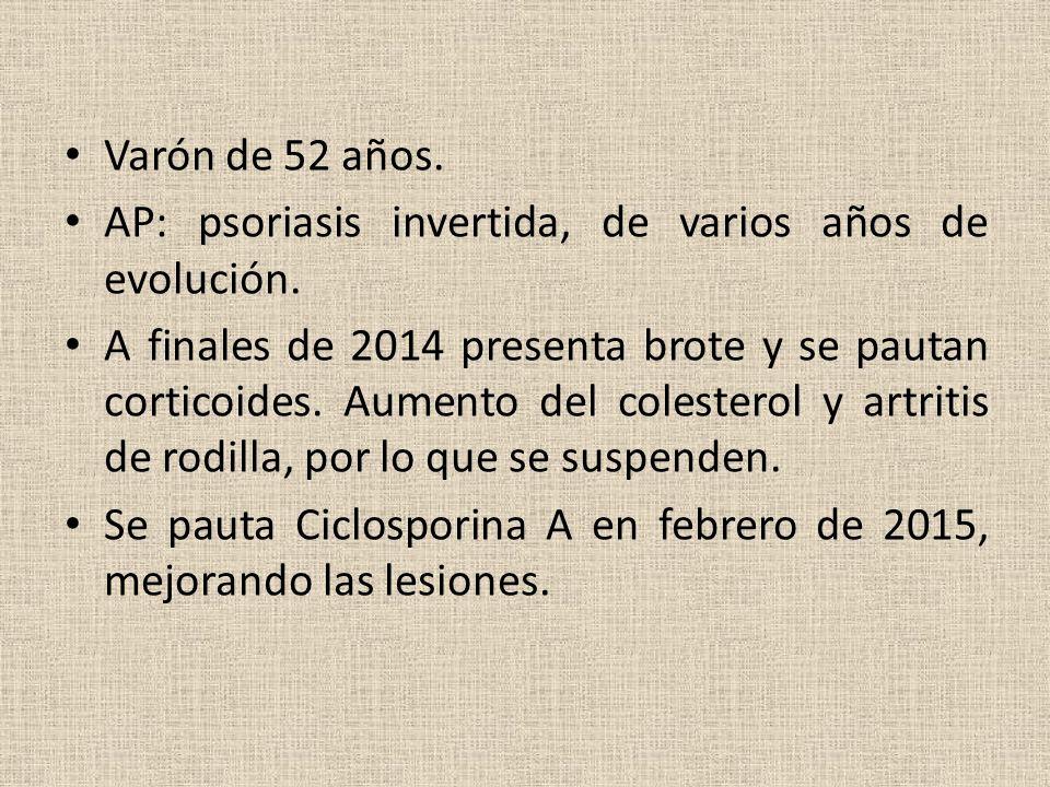 Varón de 52 años. AP: psoriasis invertida, de varios años de evolución.