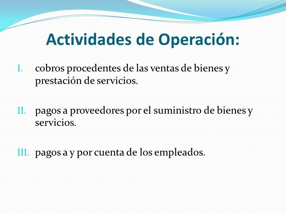 Actividades de Operación: I. cobros procedentes de las ventas de bienes y prestación de servicios.