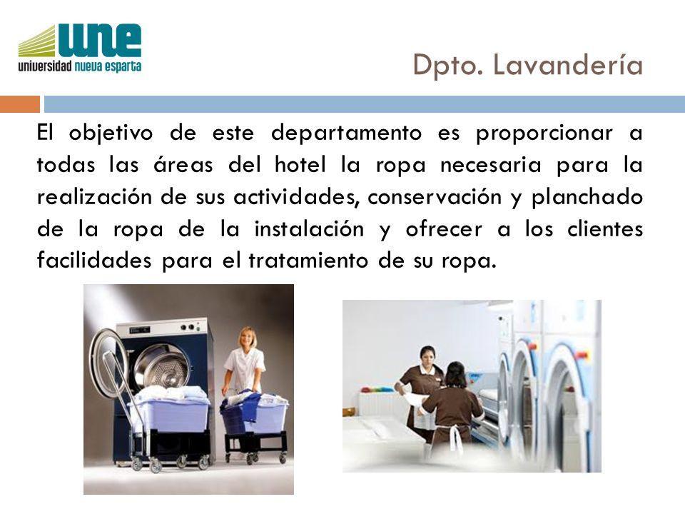 Dpto. Lavandería El objetivo de este departamento es proporcionar a todas las áreas del hotel la ropa necesaria para la realización de sus actividades