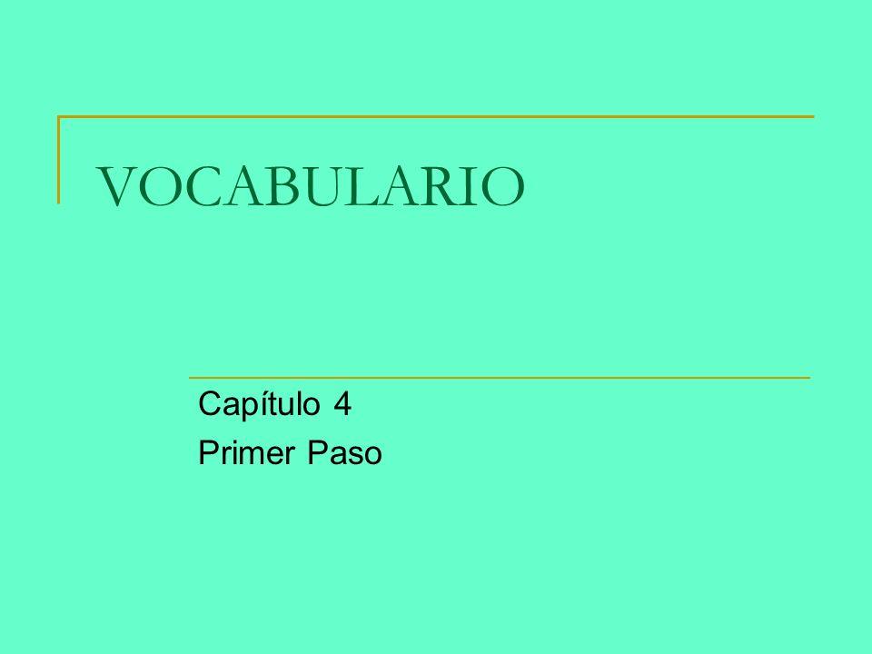 VOCABULARIO Capítulo 4 Primer Paso