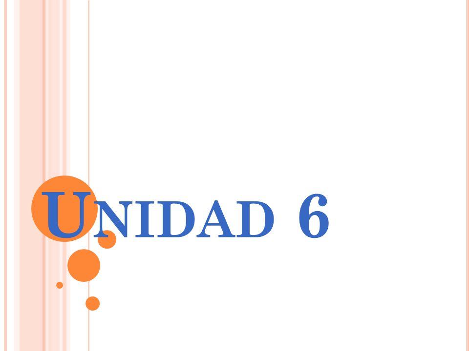 U NIDAD 6