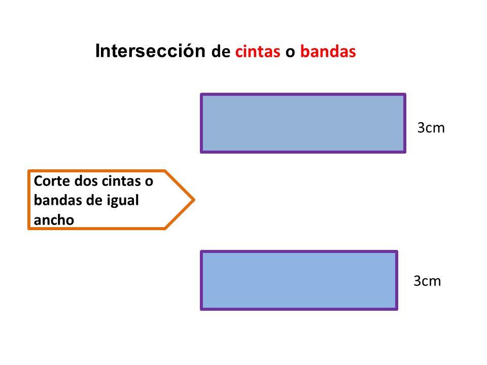 Superpone las dos bandas perpendicularmente Los cuatro puntos de intersección son los vértices 3cm D C BA