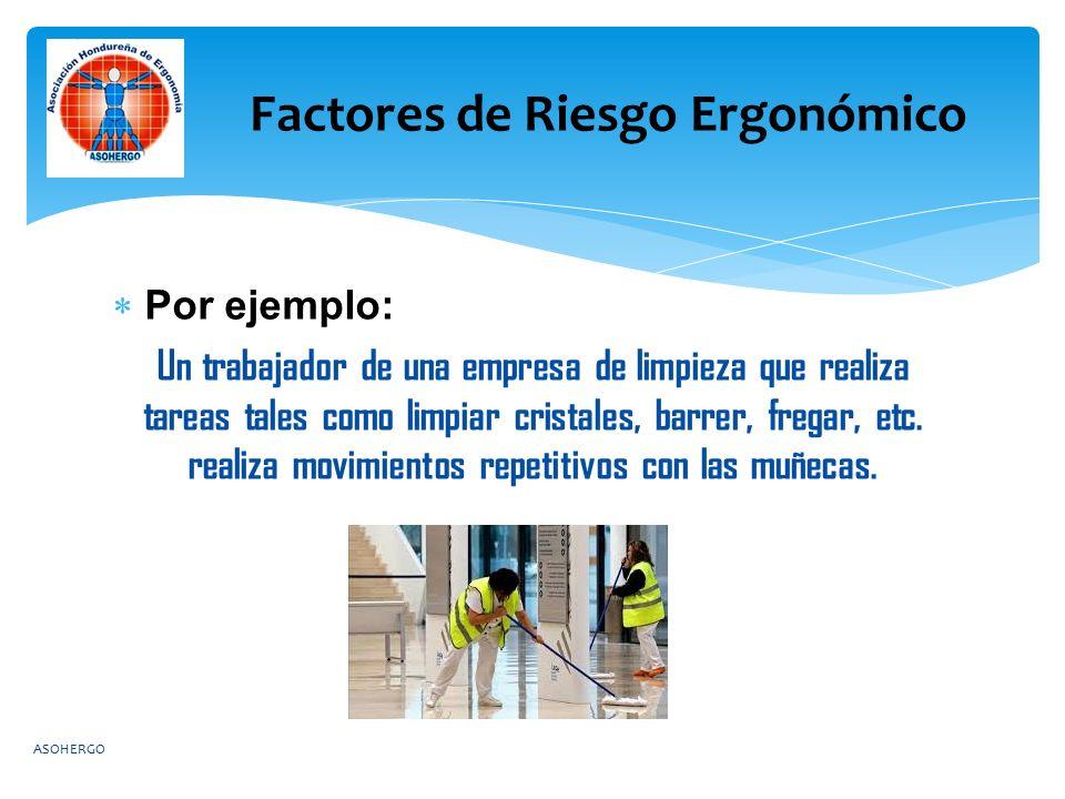  Por ejemplo: Un trabajador de una empresa de limpieza que realiza tareas tales como limpiar cristales, barrer, fregar, etc.