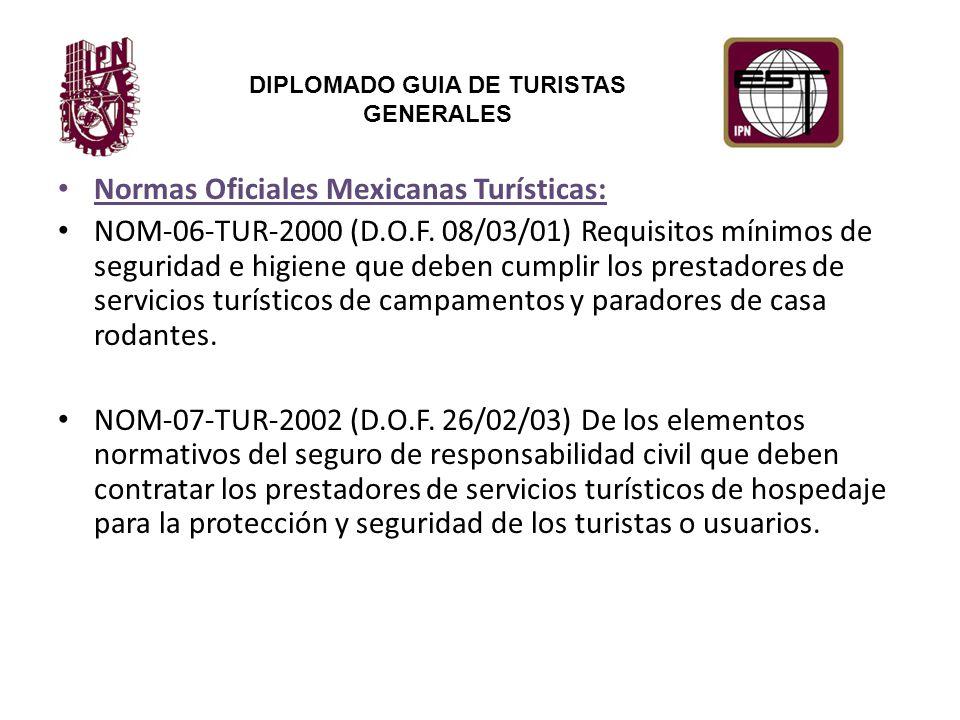 DIPLOMADO GUIA DE TURISTAS GENERALES Normas Oficiales Mexicanas Turísticas: NOM-06-TUR-2000 (D.O.F.