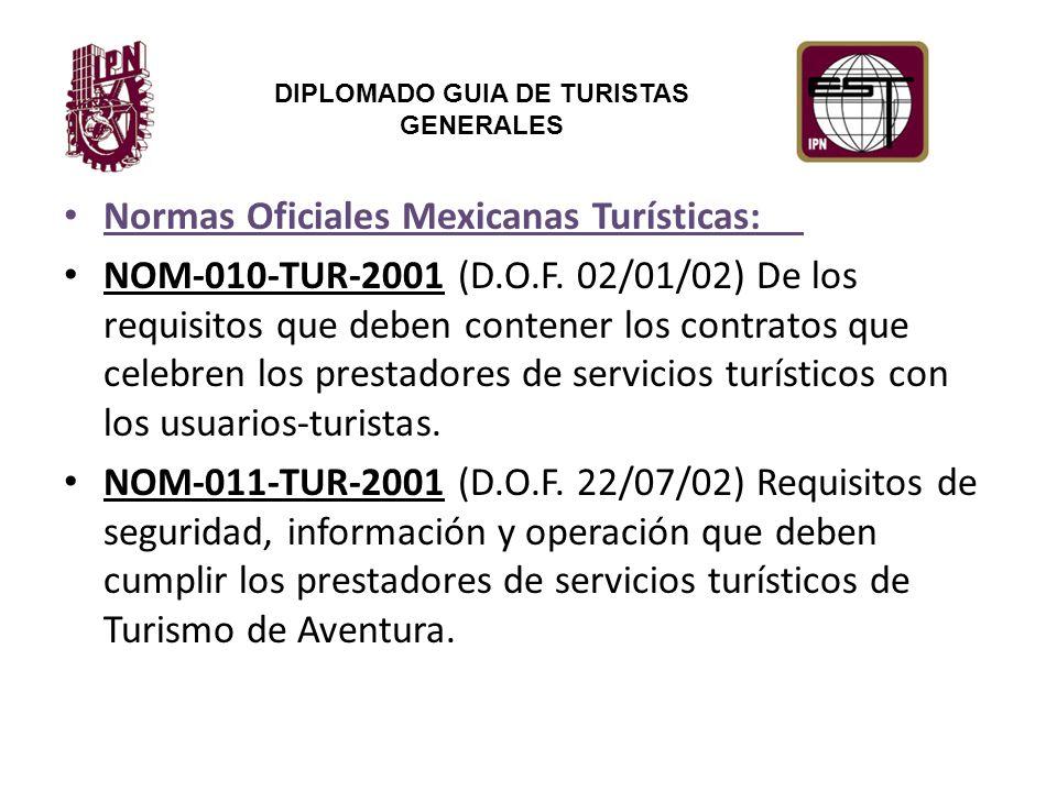 DIPLOMADO GUIA DE TURISTAS GENERALES Normas Oficiales Mexicanas Turísticas: NOM-010-TUR-2001 (D.O.F.