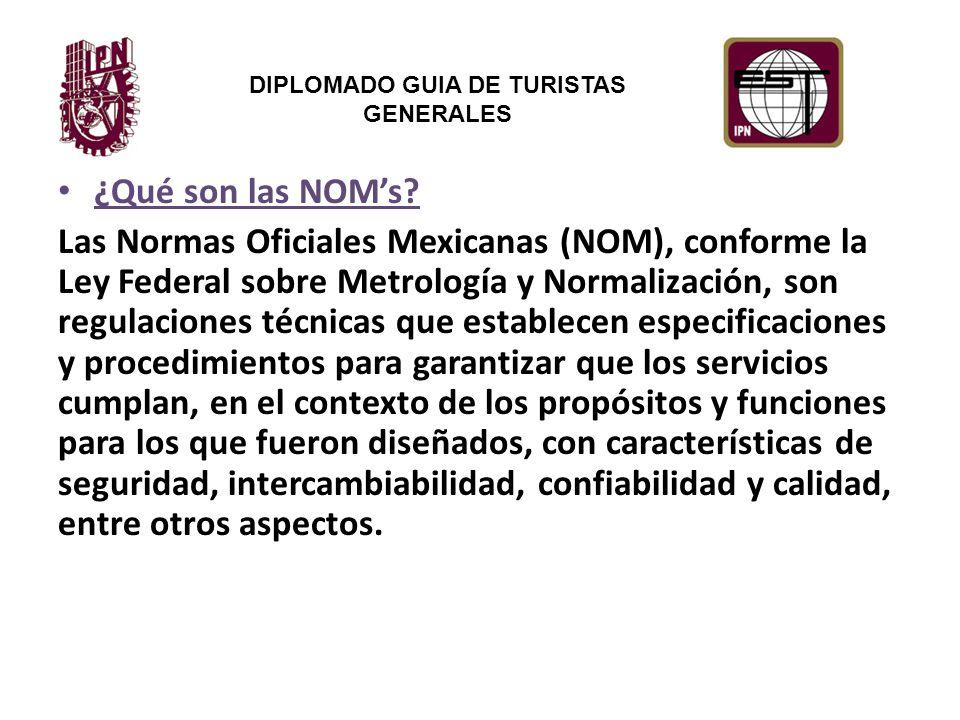 DIPLOMADO GUIA DE TURISTAS GENERALES Normas Oficiales Mexicanas Turísticas: NOM-08-TUR-2002 (D.O.F.