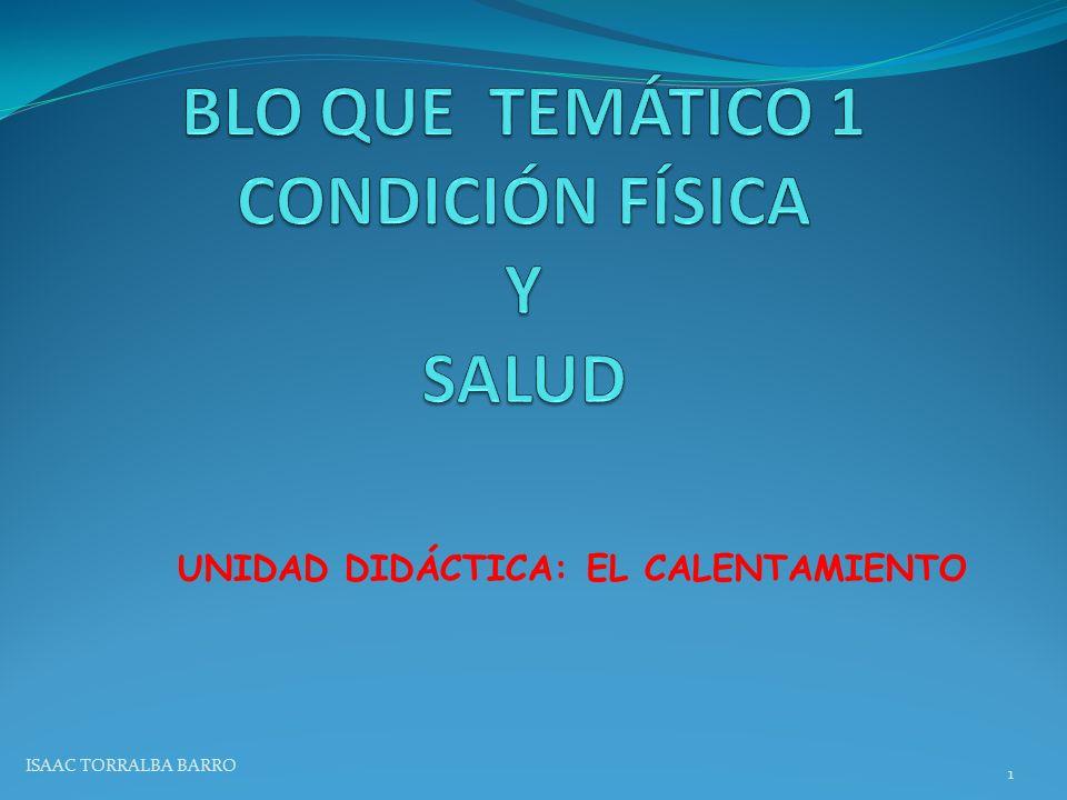 UNIDAD DIDÁCTICA: EL CALENTAMIENTO 1 ISAAC TORRALBA BARRO