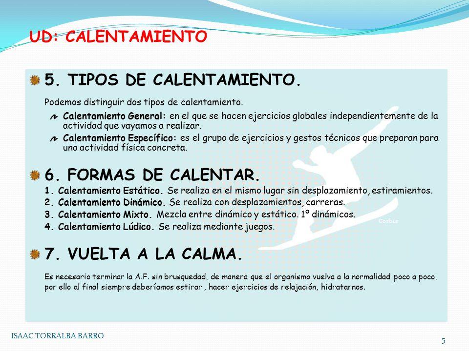 UD: CALENTAMIENTO 5.TIPOS DE CALENTAMIENTO. Podemos distinguir dos tipos de calentamiento.