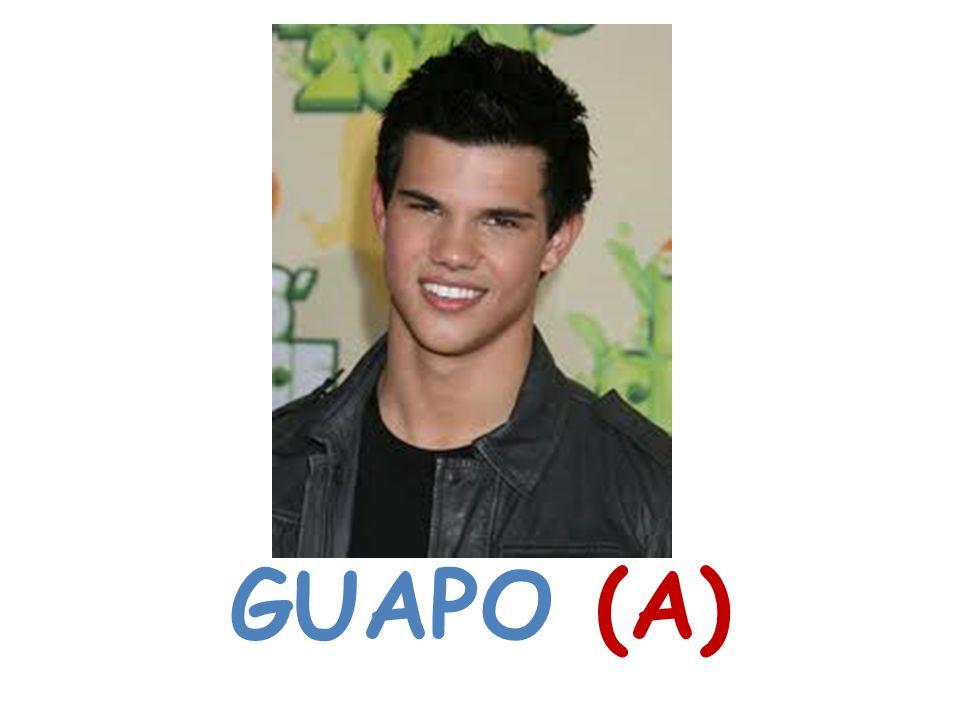 GUAPO (A)