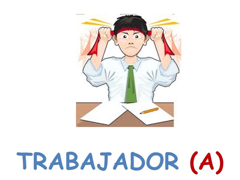 TRABAJADOR (A)