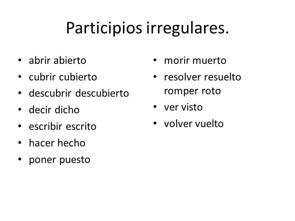 Participios irregulares.