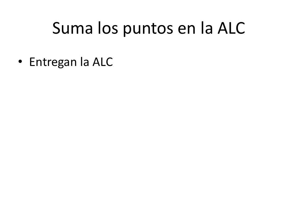Suma los puntos en la ALC Entregan la ALC