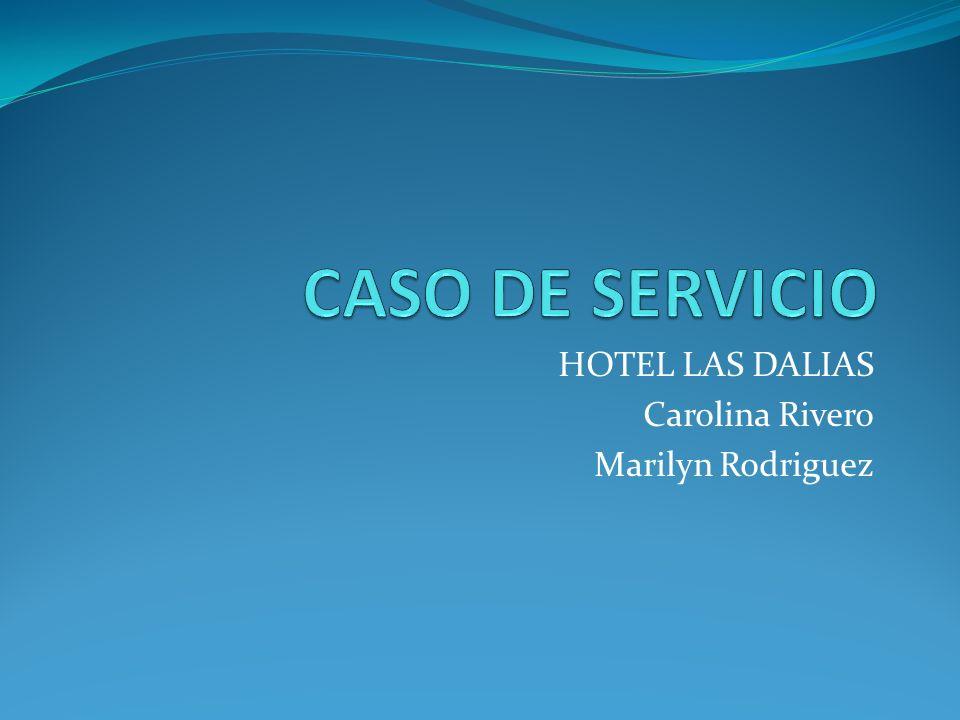 HOTEL LAS DALIAS Carolina Rivero Marilyn Rodriguez
