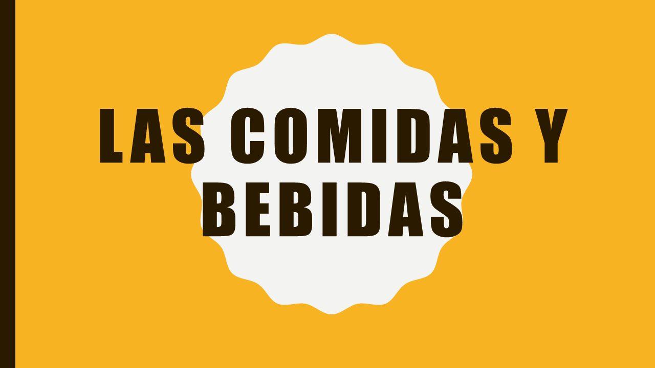 LAS COMIDAS Y BEBIDAS