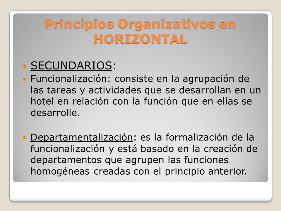 Principios Organizativos en HORIZONTAL SECUNDARIOS: Divisionalización: consiste en la creación de divisiones, que son unidades organizativas con cierto grado de autonomía con respecto de la casa matriz.
