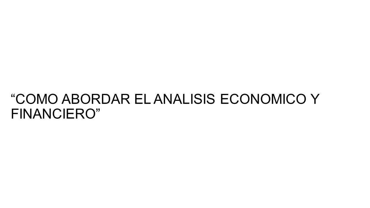 COMO ABORDAR EL ANALISIS ECONOMICO Y FINANCIERO