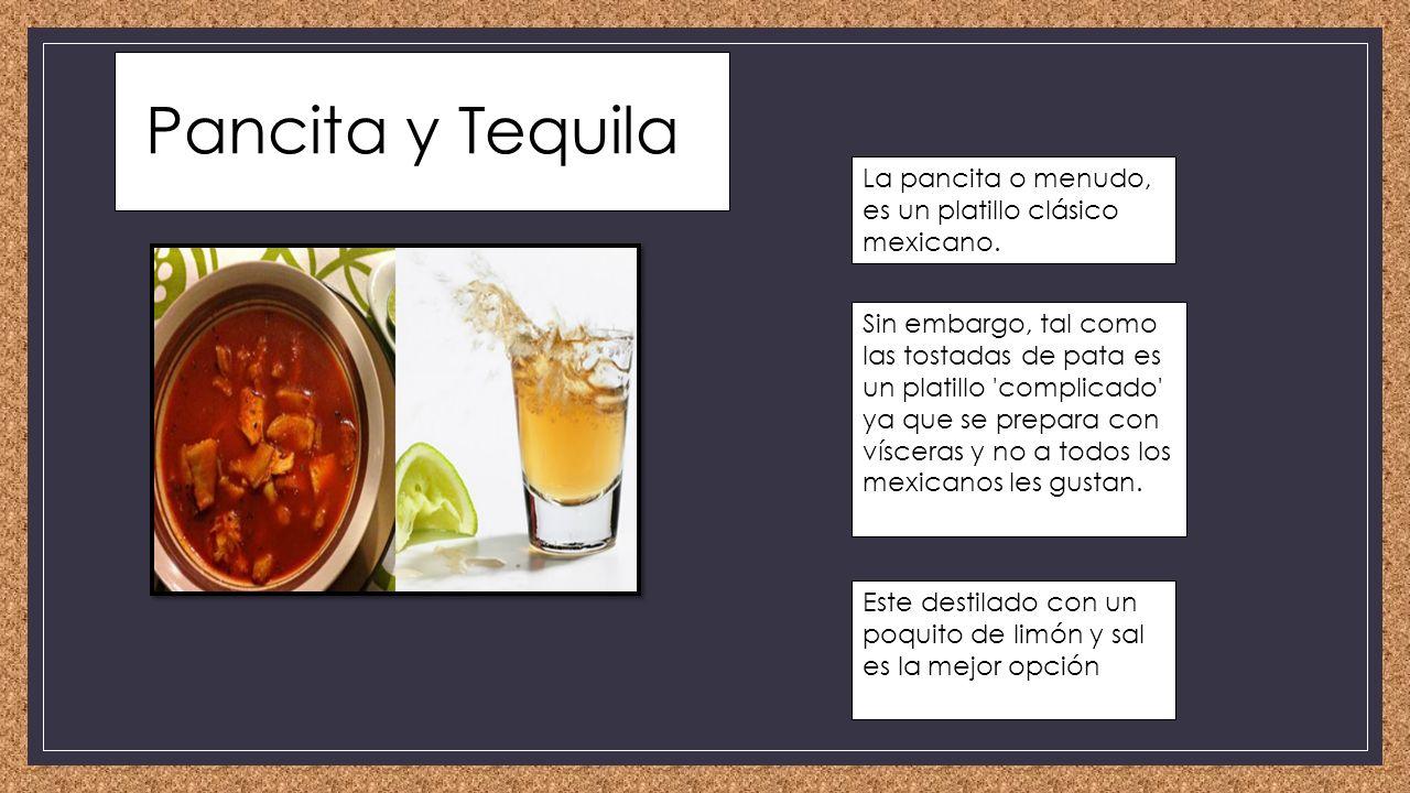 Pancita y Tequila La pancita o menudo, es un platillo clásico mexicano.