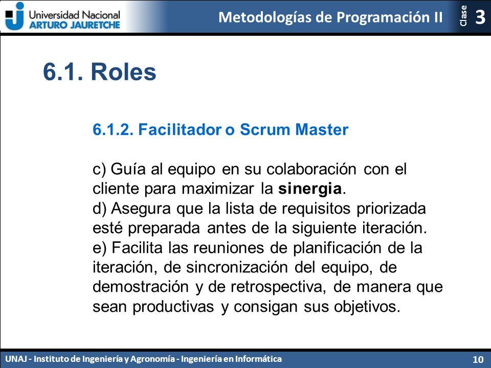 Metodologías de Programación II UNAJ - Instituto de Ingeniería y Agronomía - Ingeniería en Informática 10 3 Clase 6.1.