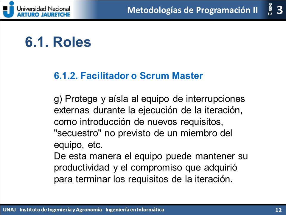 Metodologías de Programación II UNAJ - Instituto de Ingeniería y Agronomía - Ingeniería en Informática 12 3 Clase 6.1.
