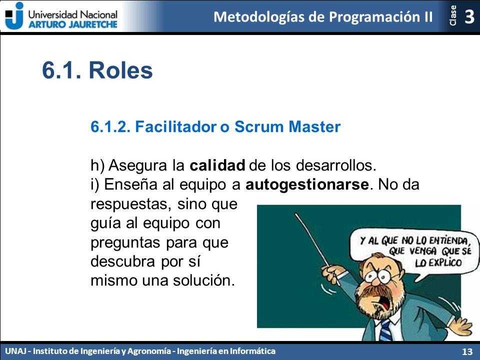 Metodologías de Programación II UNAJ - Instituto de Ingeniería y Agronomía - Ingeniería en Informática 13 3 Clase 6.1.