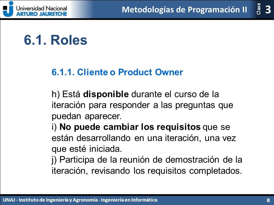 Metodologías de Programación II UNAJ - Instituto de Ingeniería y Agronomía - Ingeniería en Informática 8 3 Clase 6.1.
