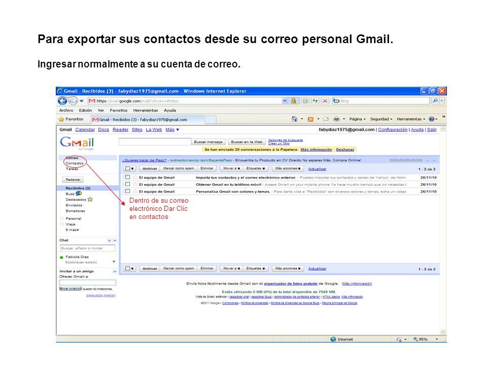 Para exportar sus contactos desde su correo personal Gmail.
