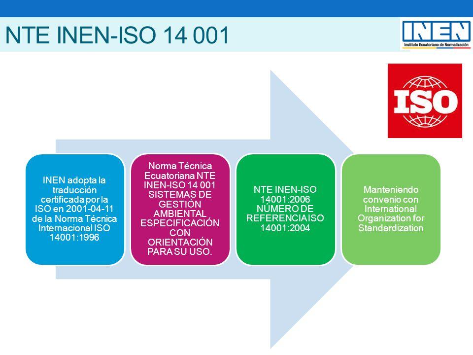 NTE INEN-ISO 14 001 INEN adopta la traducción certificada por la ISO en 2001-04-11 de la Norma Técnica Internacional ISO 14001:1996 Norma Técnica Ecuatoriana NTE INEN-ISO 14 001 SISTEMAS DE GESTIÓN AMBIENTAL ESPECIFICACIÓN CON ORIENTACIÓN PARA SU USO.